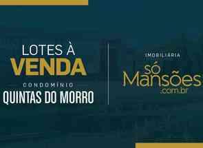 Lote em Condomínio em Rua Mantiqueira, Condomínio Quintas do Morro, Nova Lima, MG valor de R$ 1.086.680,00 no Lugar Certo