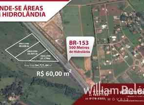 Lote em Br 153 Km 535 Hidrolandia, Zona Rural, Hidrolândia, GO valor de R$ 5.683.260,00 no Lugar Certo